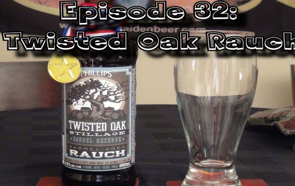 Booze Reviews – Episode 32: Twisted Oak Rauch