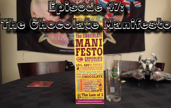 Booze Reviews – Ep. 47 – Flying Monkey's The Chocolate manifesto