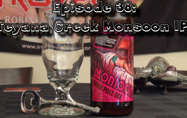 Booze Reviews Ep. 38 – Tenaya Creek's Monsoon IPA