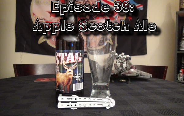 Booze Reviews – Ep. 39 – Stag Apple Scotch Ale